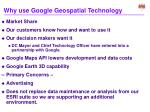 why use google geospatial technology