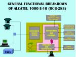 general functional breakdown of alcatel 1000 e 10 ocb 283