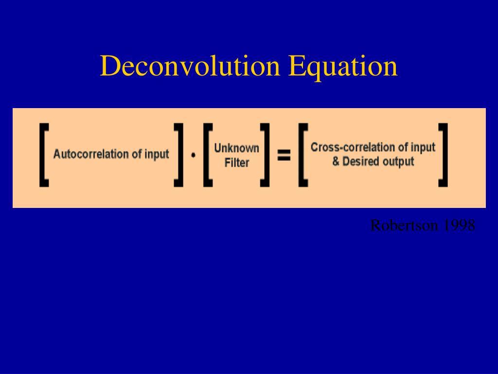 Deconvolution Equation