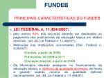fundeb principais caracter sticas do fundeb11