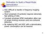 motivation to build a mixed mode demodulator