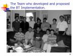 the team who developed and proposed the bt implementation