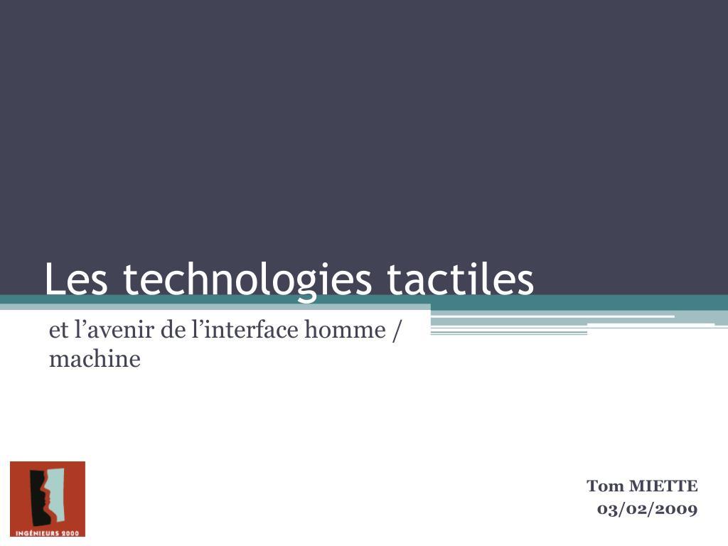 les technologies tactiles l.