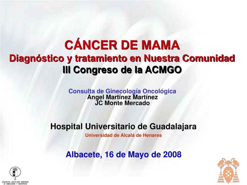 c ncer de mama diagn stico y tratamiento en nuestra comunidad iii congreso de la acmgo l.