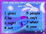 can you say your vocabulary words