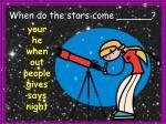 when do the stars come