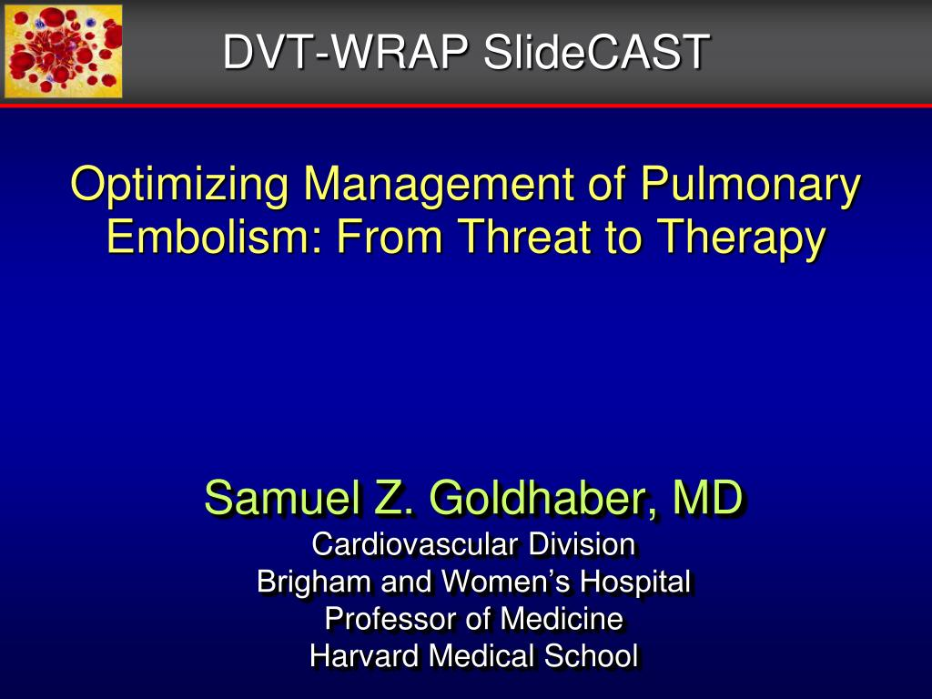 optimizing management of pulmonary embolism from threat to therapy l.