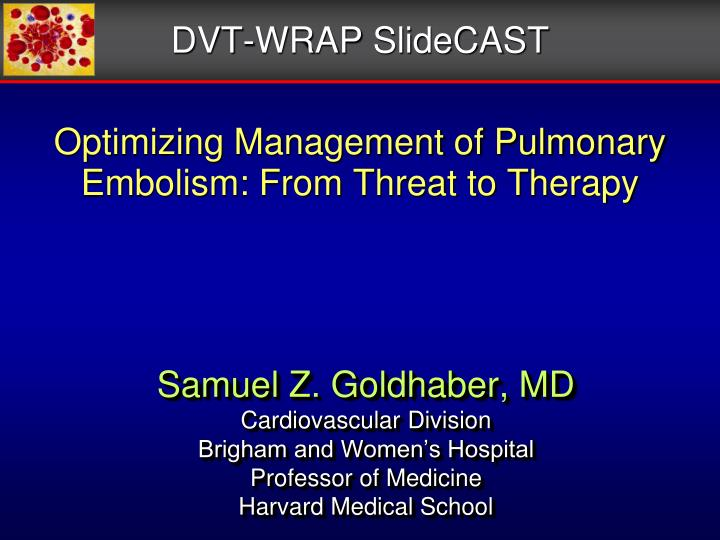 optimizing management of pulmonary embolism from threat to therapy n.