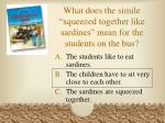what does the simile squeezed together like sardines mean for the students on the bus