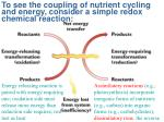 to see the coupling of nutrient cycling and energy consider a simple redox chemical reaction