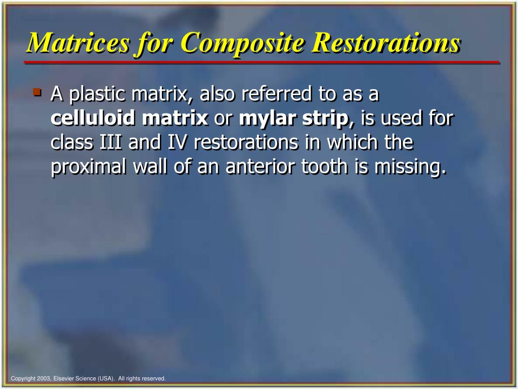 Matrices for Composite Restorations