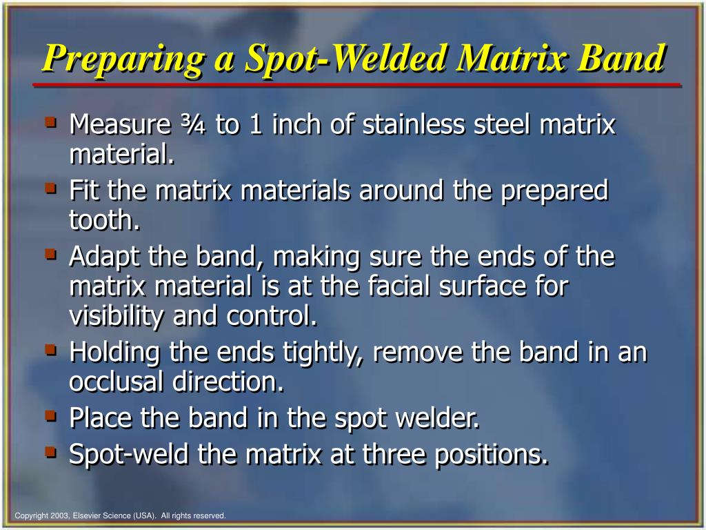 Preparing a Spot-Welded Matrix Band
