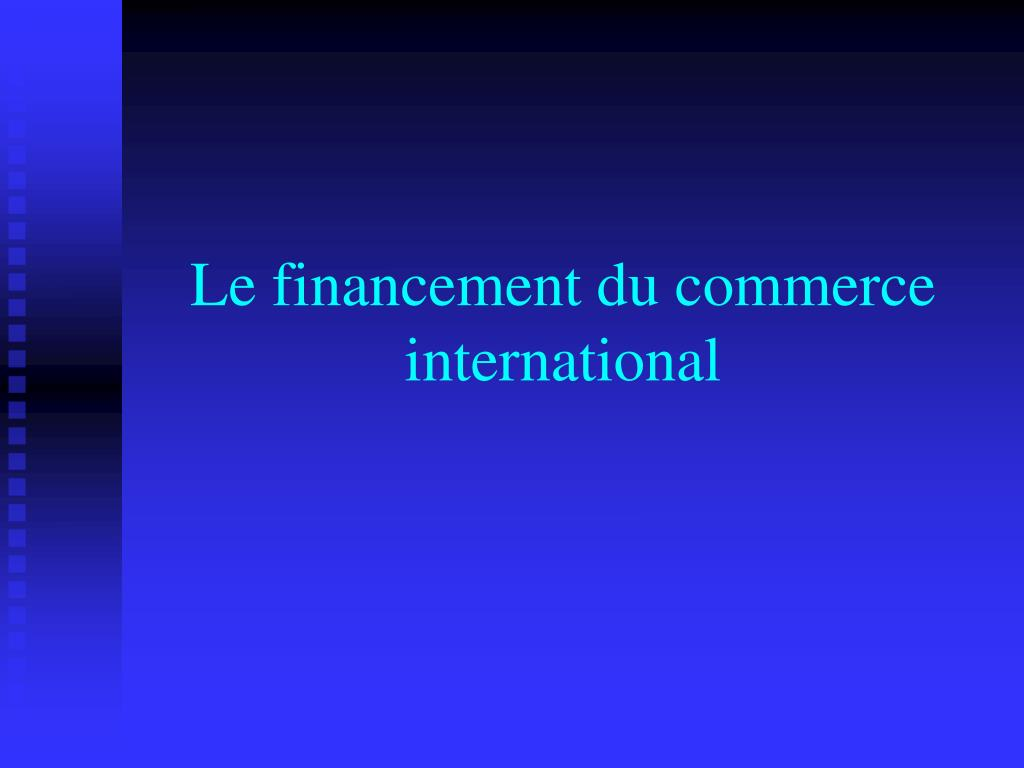 le financement du commerce international l.