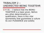 tribalism 2 undirected being togetehr