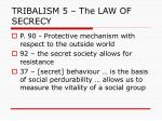 tribalism 5 the law of secrecy