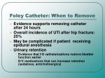foley catheter when to remove