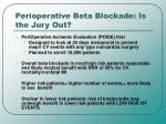perioperative beta blockade is the jury out