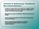 vitamin d deficiency treatment recommendations