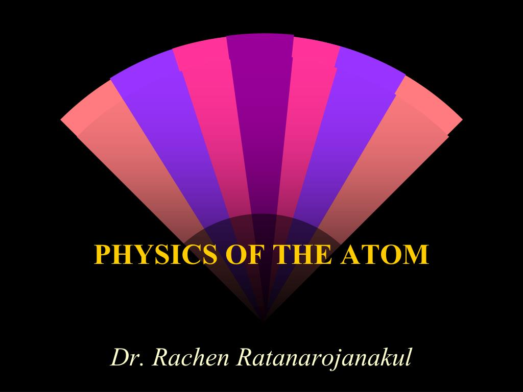 physics of the atom l.