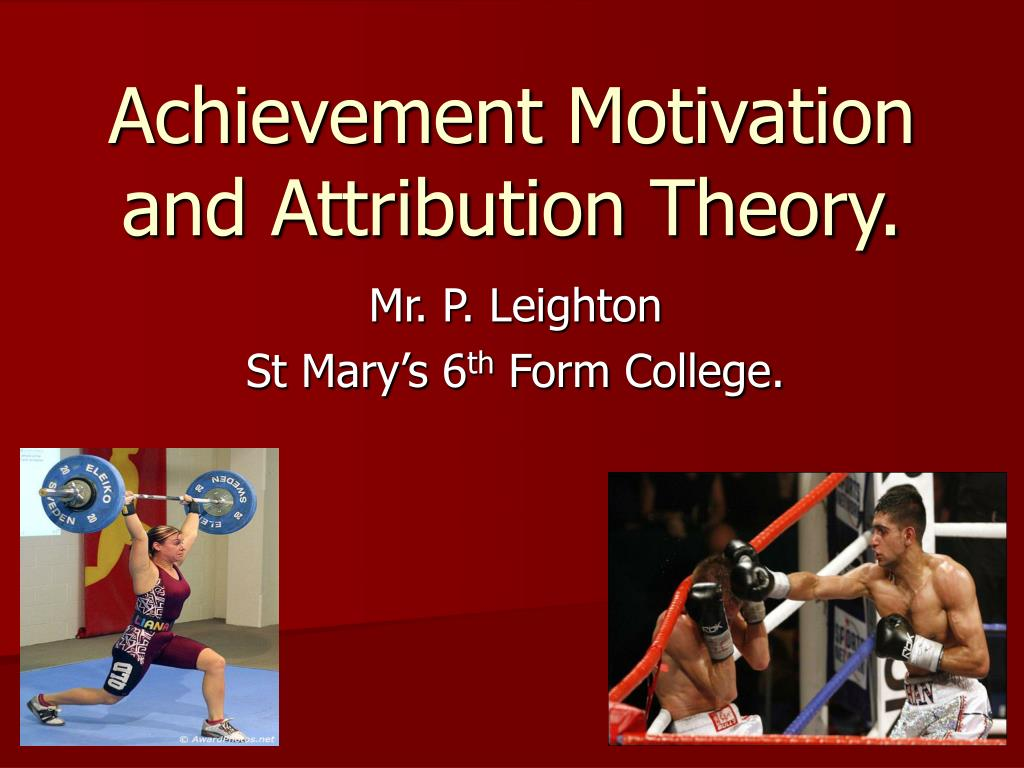 achievement motivation and attribution theory l.