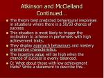 atkinson and mcclelland continued