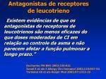antagonistas de receptores de leucotrieno