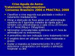 crise aguda de asma tratamento medicamentoso consenso brasileiro 2006 e practall 2008