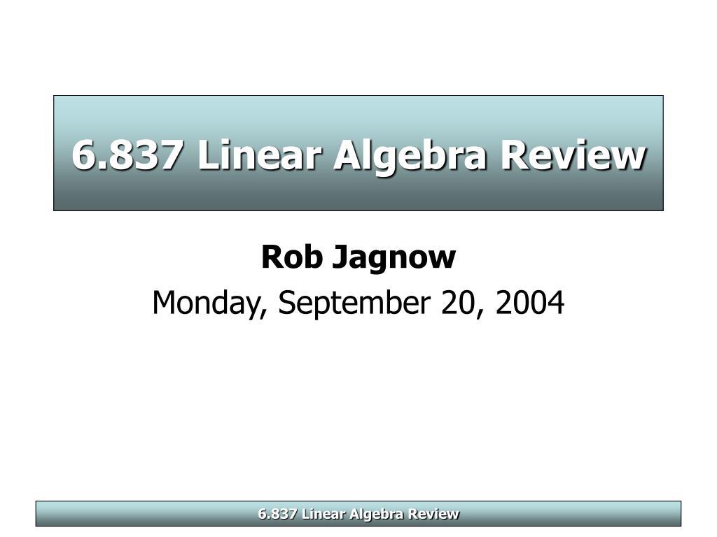 6 837 linear algebra review l.