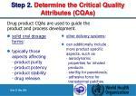 step 2 determine the critical quality attributes cqas