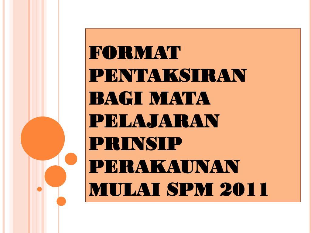 format pentaksiran bagi mata pelajaran prinsip perakaunan mulai spm 2011 l.