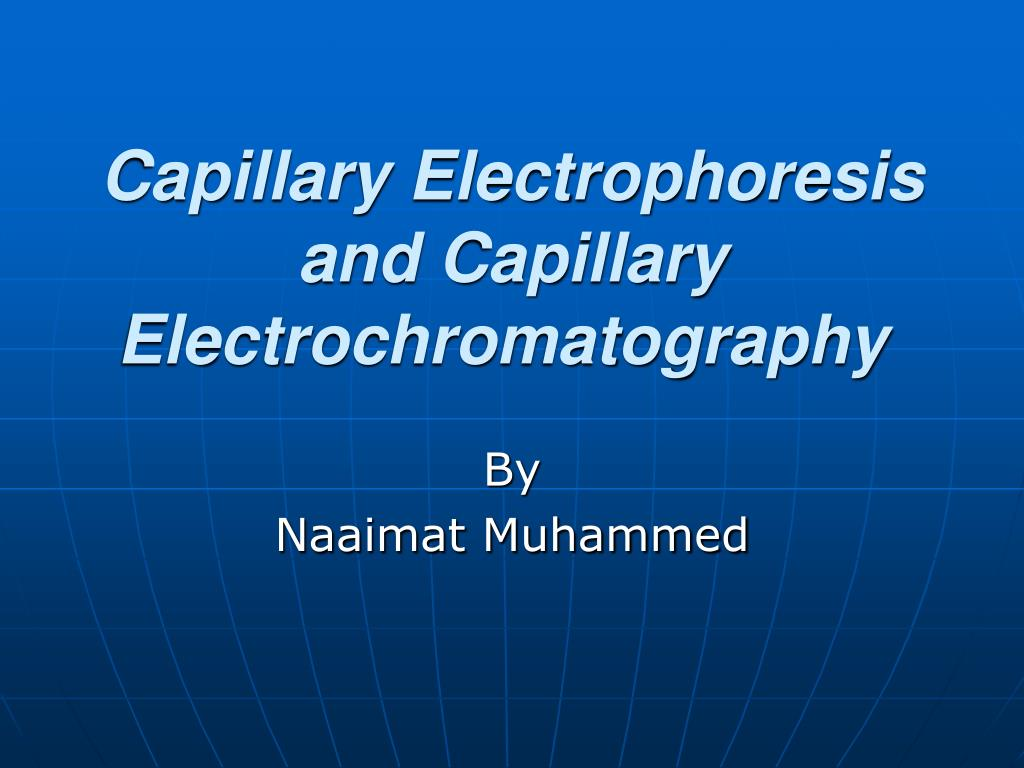 capillary electrophoresis and capillary electrochromatography l.