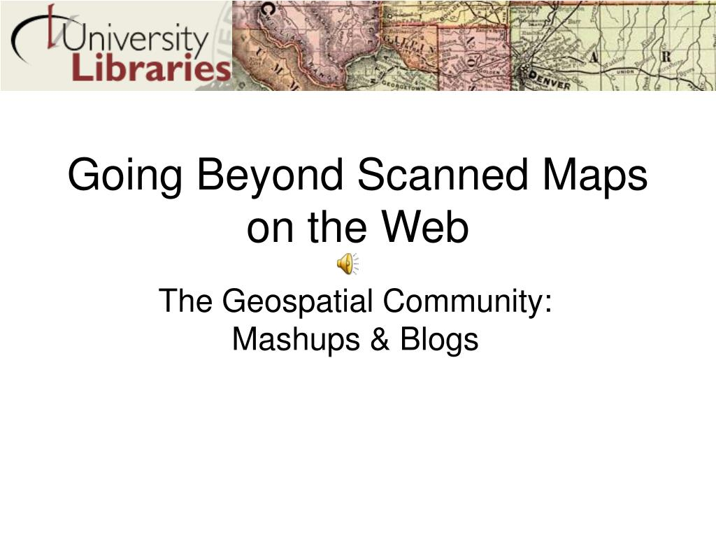 Going Beyond Scanned Maps