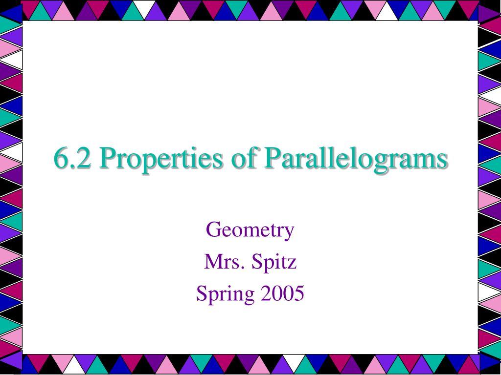 6 2 properties of parallelograms l.