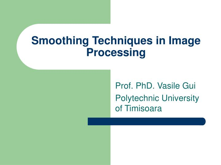 smoothing techniques in image processing n.