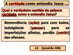 a caridade como entendia jesus