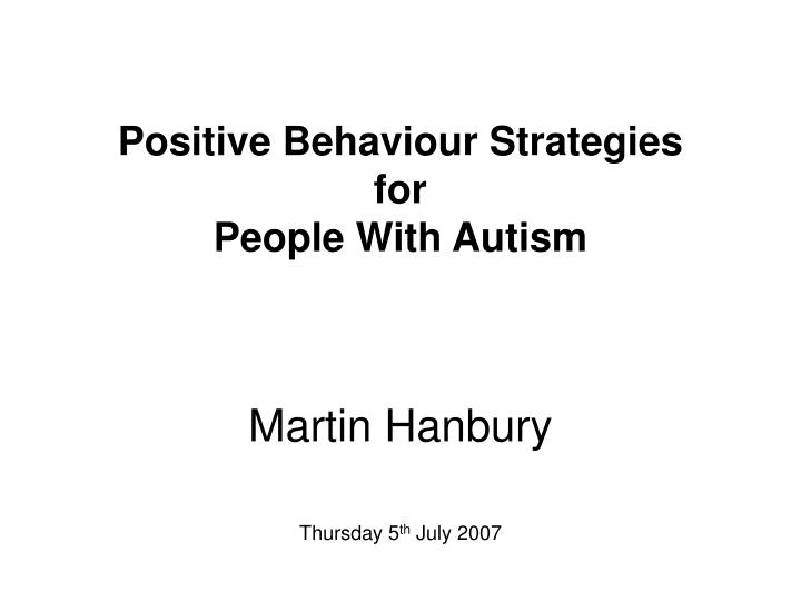 positive behaviour strategies for people with autism n.