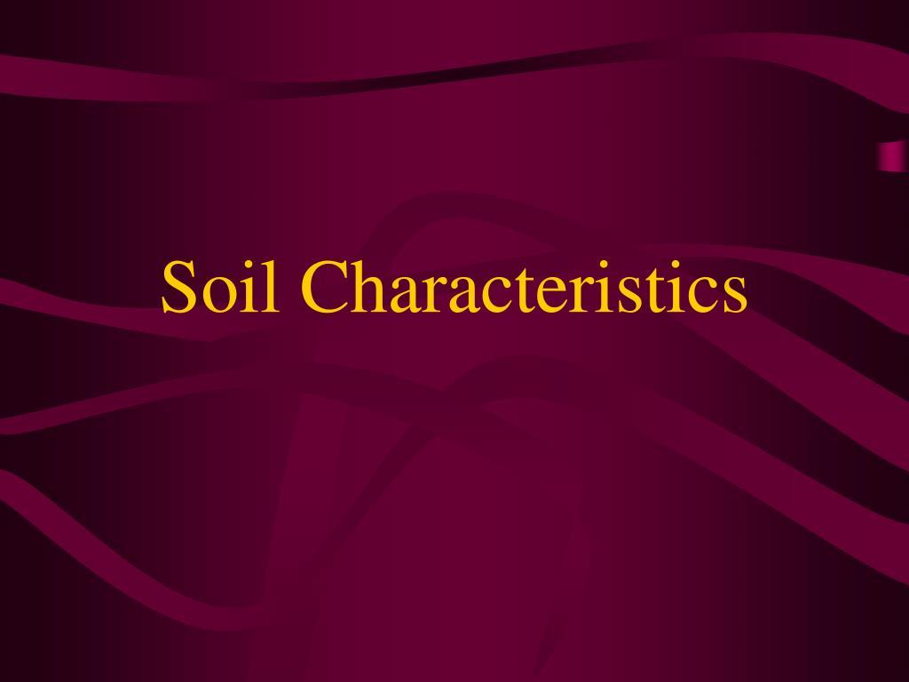 soil characteristics l.
