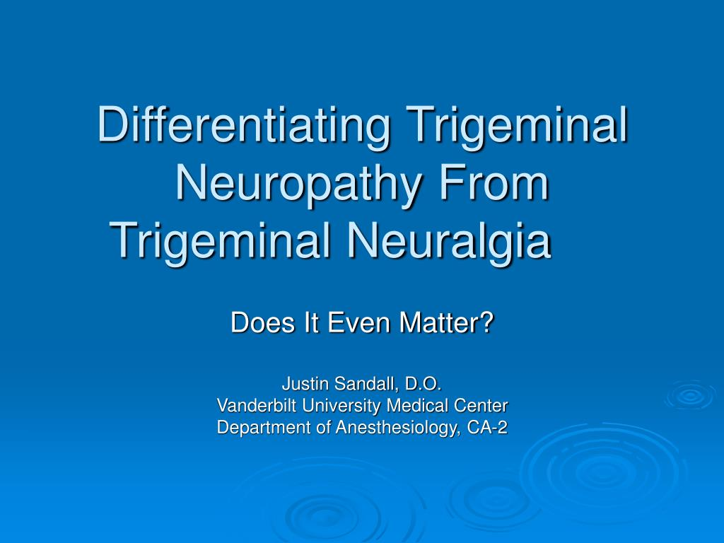 differentiating trigeminal neuropathy from trigeminal neuralgia l.
