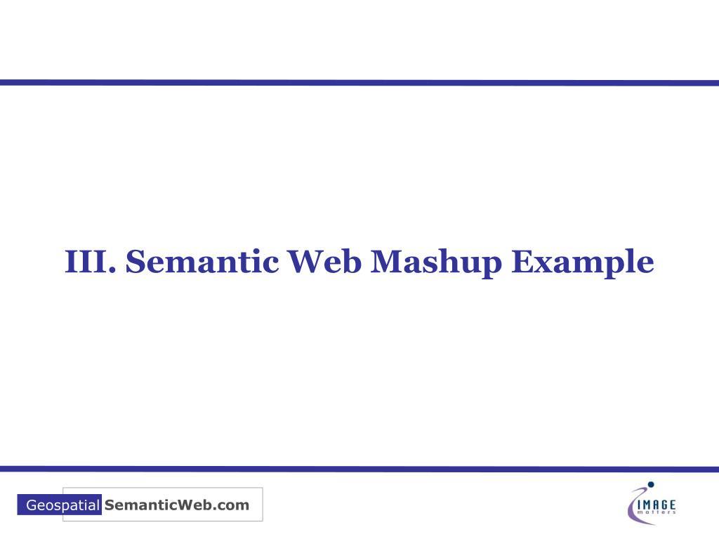 III. Semantic Web Mashup Example