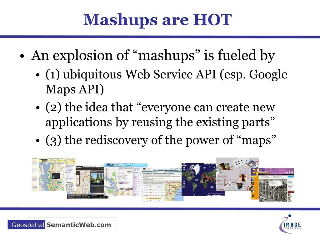 Mashups are HOT