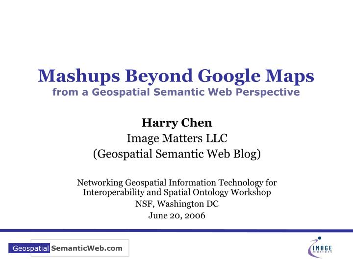 Mashups beyond google maps from a geospatial semantic web perspective