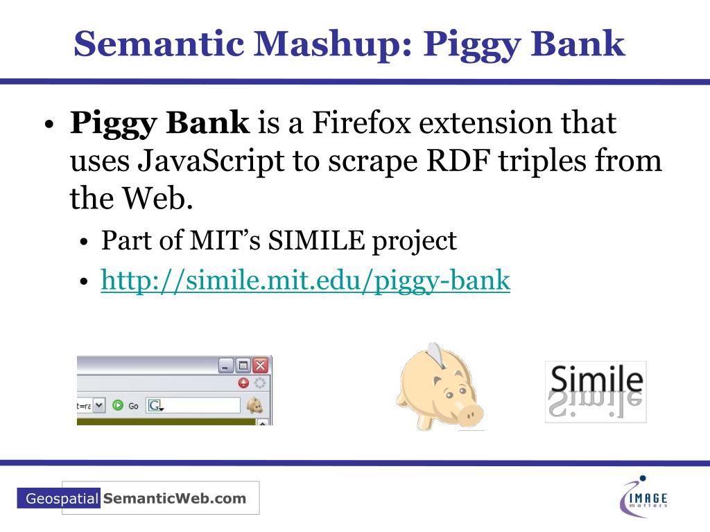 Semantic Mashup: Piggy Bank