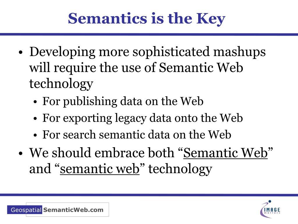 Semantics is the Key