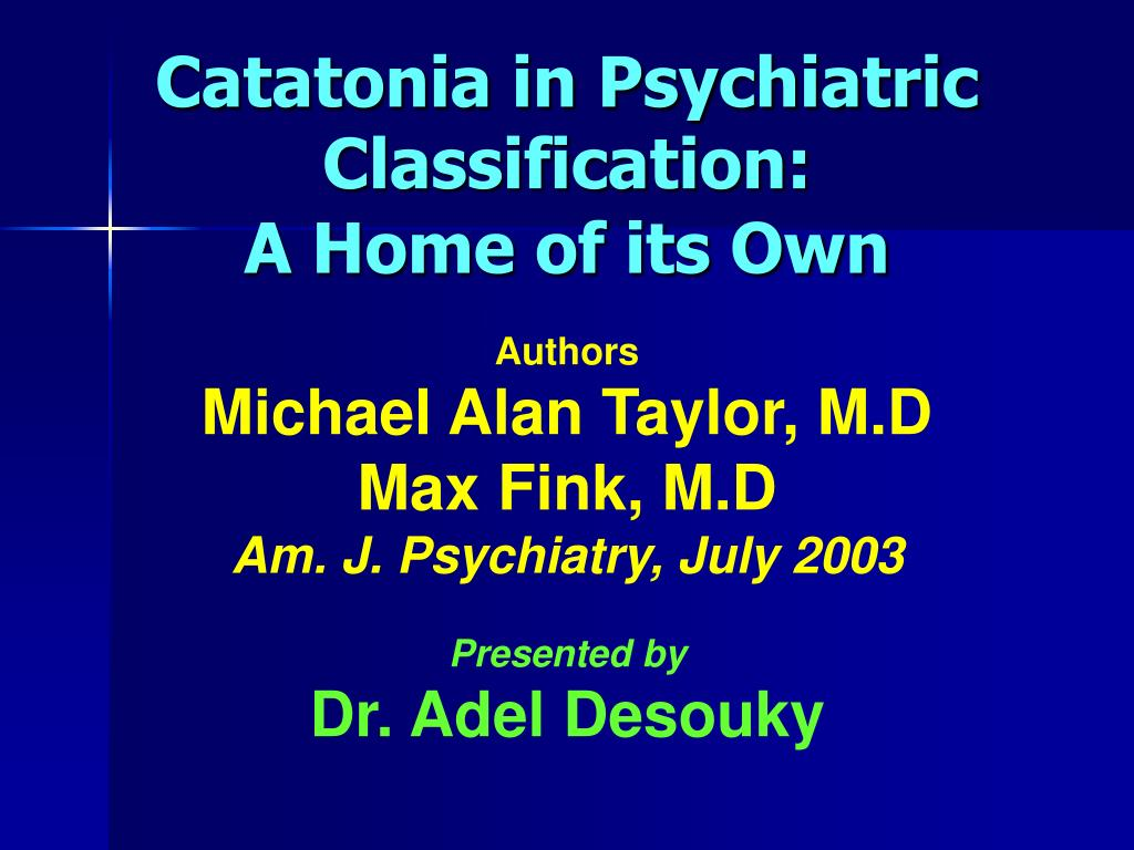 catatonia in psychiatric classification a home of its own l.