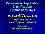 catatonia in psychiatric classification a home of its own