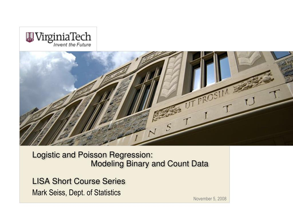 logistic and poisson regression modeling binary and count data lisa short course series l.