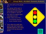 group work accident scenario analysis