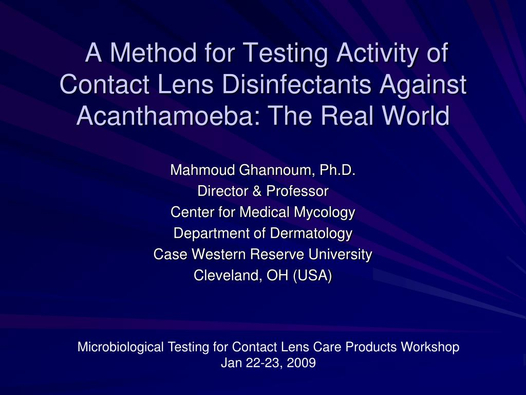 a method for testing activity of contact lens disinfectants against acanthamoeba the real world l.