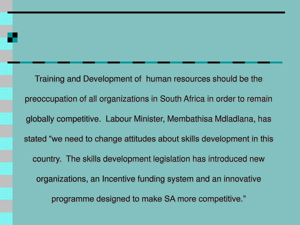 Training and Development of  human resources should be the
