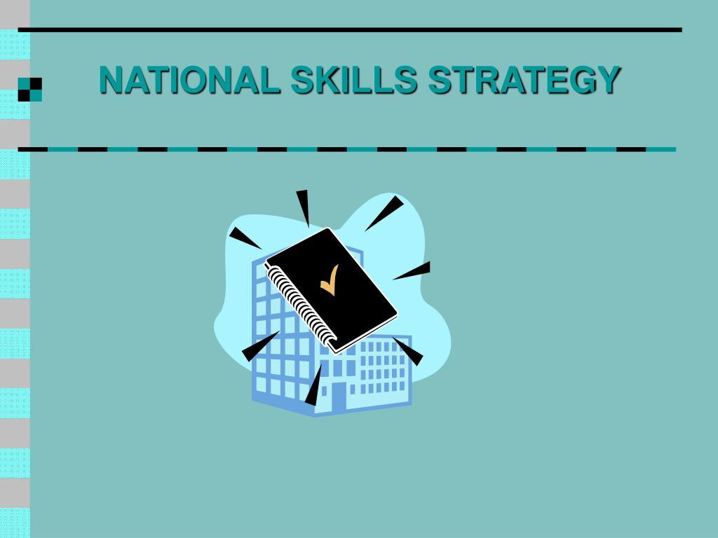 NATIONAL SKILLS STRATEGY
